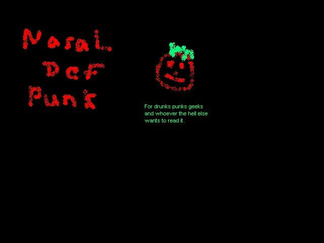Nasal Def Punx Zine. Click here.